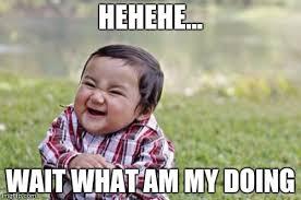 Wait What Meme - evil toddler meme imgflip