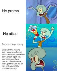 Now Kiss Meme Generator - the he protec but he attac meme is back