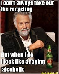 Meme Maker Net - mememaker net i don t always take out the recycling but when i do