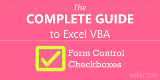 the complete guide to excel vba form control checkboxes wellsr com