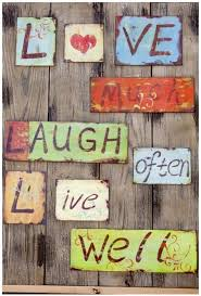Love Laugh Live 118 Best Live Love Laugh Images On Pinterest Live Laugh