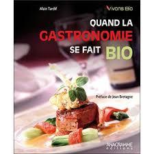 livre de cuisine gastronomique quand la gastronomie se fait bio broché alain tardif jean