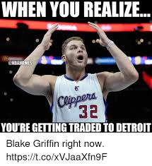 Detroit Meme - when you realize 32 you re getting traded to detroit blake griffin