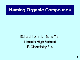 naming organic compounds edited from l scheffler lincoln high