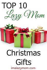 top 10 lazy mom gifts i u0027m a lazy mom