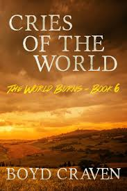 buy cries of the world a post apocalyptic story the world burns