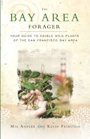 edible native plants the bay area forager your guide to edible wild plants of the san