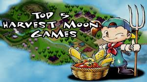 top 5 harvest moon games youtube
