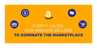 5 dirty hacks for amazon sellers to dominate the marketplace