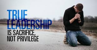 true leadership is sacrifice not privilege by sermoncentral