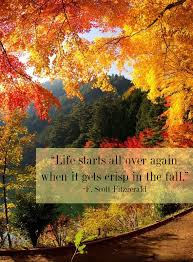 starts all again when it gets crisp in the fall quotes