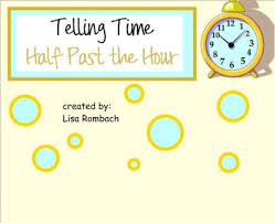 telling time half hour telling time half hour half past smartboard lesson by rombach