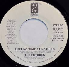 the futures ain u0027t no time fa nothing vinyl at discogs