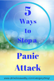 5 ways to stop a panic attack melissa welby md