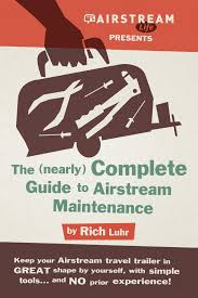 nearly complete guide to airstream maintenance airstream life store