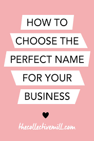 How To Start A Home Decor Business How To Choose The Perfect Name For Your Business You U0027re Starting
