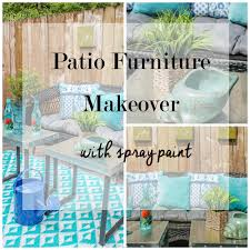 Diy Patio Furniture Spray Paint Fixes Everything Diy Patio Furniture Makeover