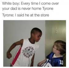 Dad Memes - dopl3r com memes everytime i come your dad is never home
