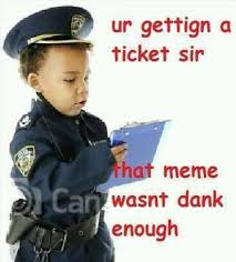 Law Enforcement Memes - meme police know your meme