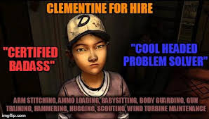 Adventures In Babysitting Meme - clementine needs a resume the walking dead know your meme