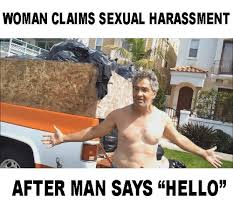 Sexual Harrassment Meme - woman claims sexual harassment after man says hello hello meme on