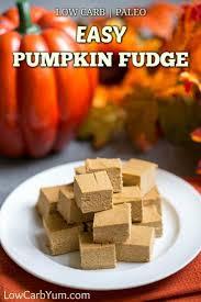 sugar free desserts for thanksgiving easy pumpkin fudge recipe sugar free and paleo low carb yum