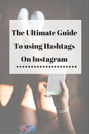 blogger guide pdf the ultimate guide for using hashtags on instagram hashtags