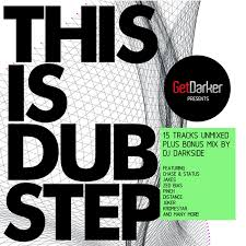 various getdarker presents this is dubstep unmixed tracks at