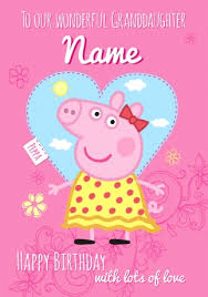 peppa pig birthday peppa pig birthday card wonderful granddaughter funky pigeon