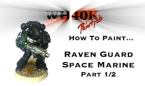 how to paint a raven guard space marine part 1 2 wh40kpaintjob