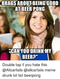 Beer Bong Meme - 25 best memes about drinking drunk lol meme and memes