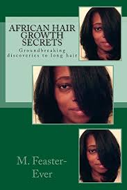 african hair growth secrets groundbreaking discoveries to long