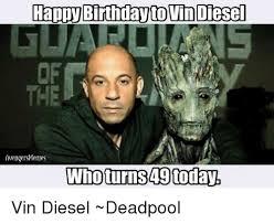 Diesel Memes - happy birthday tovin diesel avenger memes who turns 49 today vin