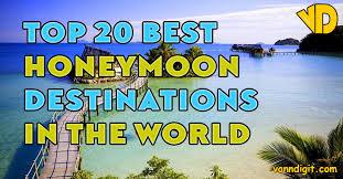 best for honeymoon top 20 best honeymoon destinations in the world
