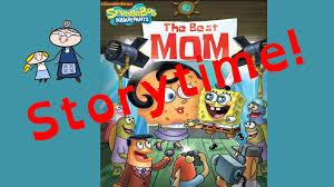 spongebob squarepants the best mom storytime great read along