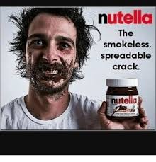 Nutella Meme - nutella the smokeless spreadable crack nutella meme on me me