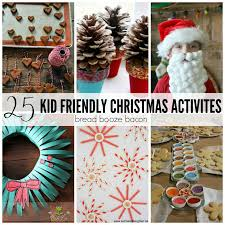 help with christmas 25 kid friendly christmas activities bread booze bacon