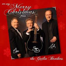 the gatlin brothers we say merry