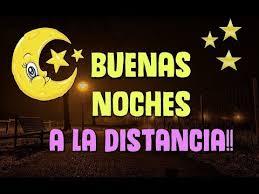 imagenes de buenas noches ala distancia buenas noches a la distancia feliz descanso amigos youtube