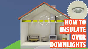 how to fit downlight covers insulation downlights recessed