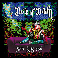 Sofa King by New Song U2013 Sofa King Cool U2013 Title Track From The New Album By Daze
