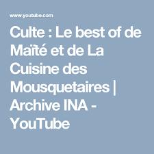 la cuisine de maite culte le best of de maïté et de la cuisine des mousquetaires