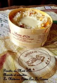 la m馘ecine passe par la cuisine risotto au mont d or abricots secs et noisettes la médecine passe