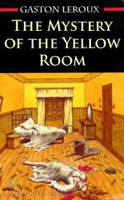 the mystery of the yellow room by gaston leroux free at loyal books
