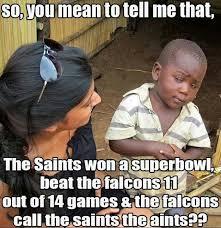 Saints Falcons Memes - tuh now ain t that the truth sports fan pinterest saints