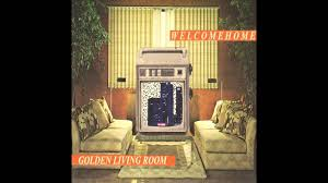 golden living room welcome home youtube