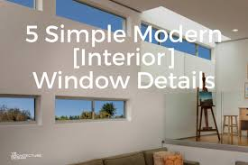 Modern Window Casing by 5 Simple Modern Interior Window Trim Details