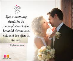 beautiful marriage quotes 35 marriage quotes to make your d day special