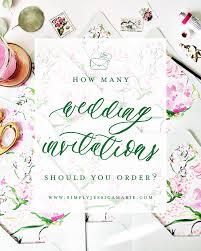 Order Wedding Invitations Custom Wedding Stationery 101 How Many Wedding Invitations Should