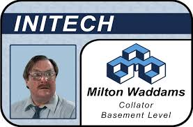 Milton Office Space Meme - embracing complexity office space this much we know